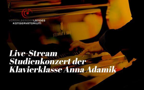 Dienstag 5. Mai ab 17:55 Uhr Live-Stream: Studienkonzert der Klavierklasse Anna Adamik. Es ...