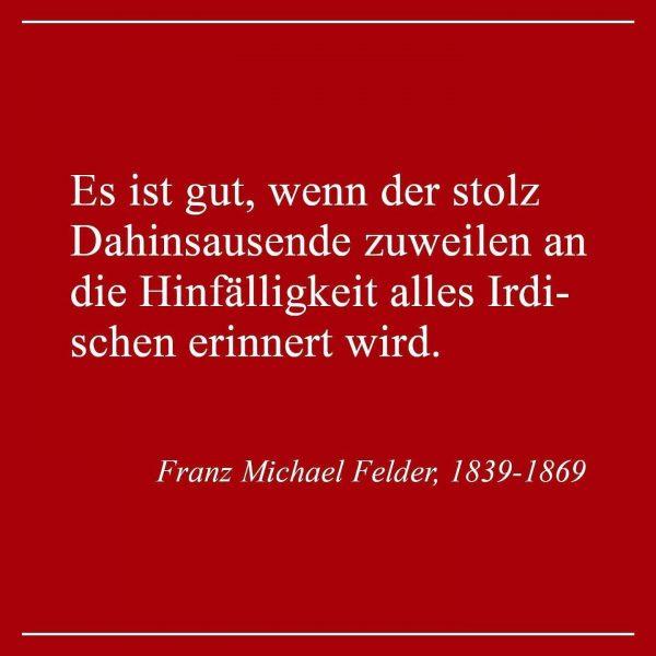 Ich kam. Ich sah. QUERDENKER. Vergleicht mal das Zitat von Franz Michael Felder ...