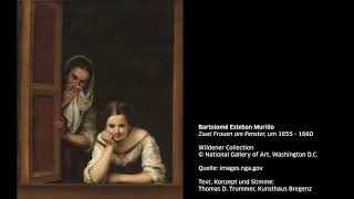 KUB Sonic Views 14: Bartolomé Esteban Murillo, Zwei Frauen am Fenster, um 1655˗1660