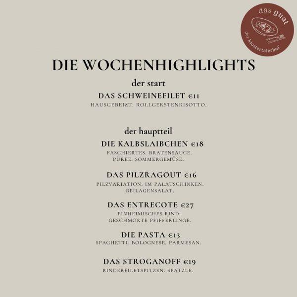 deine wochenhighlights. #dasguat #restaurant #derklostertalerhof #hotel #wochenhighlight #genussmomente #essen #wein #regional #klösterle #klostertal ...
